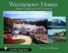 Waterfront Homes:  From Castles to Cottages