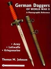 German Daggers of World War II - A Photographic Reference:  Volume 1 - Army Luftwaffe Kriegsmarine