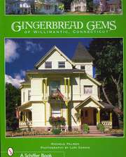 Gingerbread Gems of Willimantic, Connecticut:  Art Glass, Pattern Glass, and Cut Glass