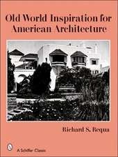 Old World Inspiration for American Architecture