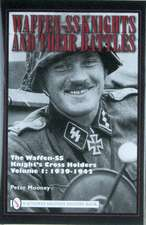 Waffen-SS Knights and Their Battles, Volume 1:  1939-1942
