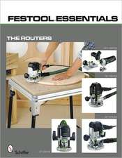Festool*R Essentials: The Routers