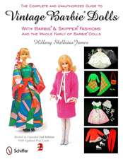 Complete & Unauthorized Guide to Vintage Barbie Dolls: With Barbie & Skipper Fashions & the Whole Family of Barbie Dolls