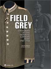 FIELD GREY UNIFORMS OF THE IMP