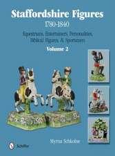 Staffordshire Figures 1780-1840 Volume 2:  Equestrians, Entertainers, Personalities, Biblical Figures, & Sportsmen