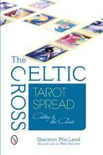 The Celtic Cross Tarot Spread Cutting to the Chase