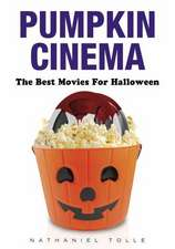 Pumpkin Cinema: The Best Movies for Halloween