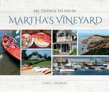 101 Things to do In Martha's Vineyard