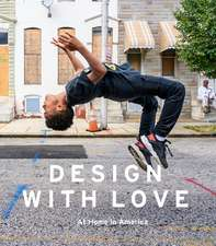 Design with Love: At Home in America, 20 Years with the Enterprise Rose Fellows, Enterprise Community Partners