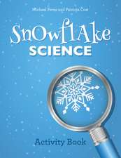 Snowflake Science: Activity Book