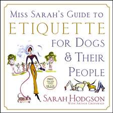 Miss Sarah's Guide to Etiquette for Dogs & Their People [With Note Cards]