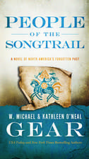People of the Songtrail:  A Novel of North America's Forgotten Past