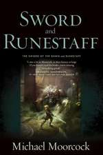 Sword and Runestaff:  The Sword of the Dawn and the Runestaff