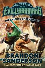 The Knights of Crystallia:  Alcatraz vs. the Evil Librarians