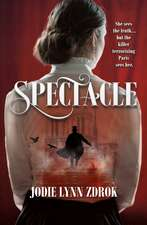 Spectacle: A Historical Thriller in 19th Century Paris