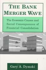 The Bank Merger Wave:  The Economic Causes and Social Consequences of