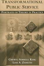 Transformational Public Service:  Portraits of Theory in Practice