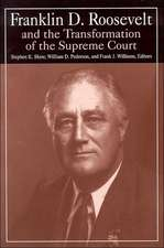Franklin D.Roosevelt and the Transformation of the Supreme Court