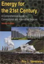 Energy for the 21st Century:  A Comprehensive Guide to Conventional and Alternative Souces