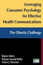 Leveraging Consumer Psychology for Effective Health Communications:  The Obesity Challenge