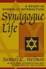 Synagogue Life:  A Study in Symbolic Interaction