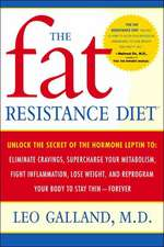 The Fat Resistance Diet:  Eliminate Cravings, Supercharge Your Metabolism, Fight Inflammation, Lose