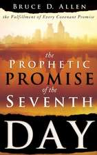 The Prophetic Promise of the Seventh Day