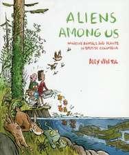 Aliens Among Us: Invasive Animals & Plants in British Columbia