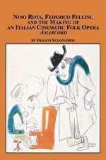 Nino Rota, Federico Fellini, and the Making of an Italian Cinematic Folk Opera Amarcord
