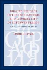 Russian Émigrés in the Intellectual and Literary Life of Interwar France: A Bibliographical Essay