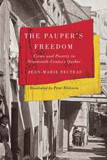 The Pauper's Freedom: Crime and Poverty in Nineteenth-Century Quebec