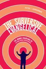The Subversive Evangelical: The Ironic Charisma of an Irreligious Megachurch