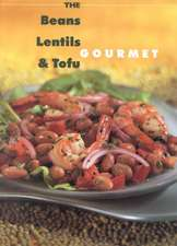 The Beans, Lentils and Tofu Gourmet