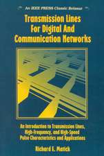 Transmission Lines and Communication Networks: An Introduction to Transmission Lines, High–frequency and High–speed Pulse Characteristics and Applications