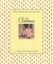 Childtimes, a Three Generation Memoir