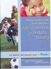 Online Study Guide to Accompany Essentials of Pediatric Nursing