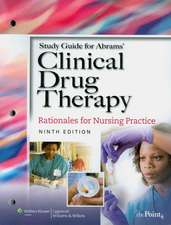 Study Guide to Accompany Abrams' Clinical Drug Therapy: Rationales for Nursing Practice