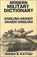 Modern Military Dictionary: English-Arabic/Arabic-English
