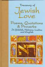 Treasury of Jewish Love Poems, Quotations & Proverbs: in Hebrew, Yiddish & Ladino