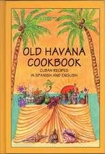 Old Havana Cookbook: Cuban Recipes in Spanish & English