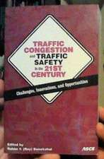 Traffic Congestion and Traffic Safety in the 21st Century