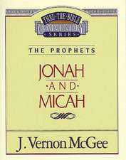Thru the Bible Vol. 29: The Prophets (Jonah/Micah)