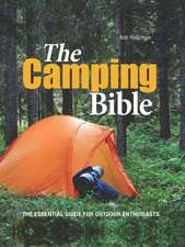 The Camping Bible:  Everything You Need for Life in the Great Outdoors