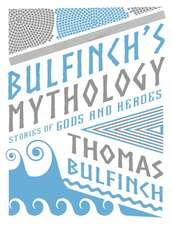 Bulfinch, T:  Bulfinch's Mythology