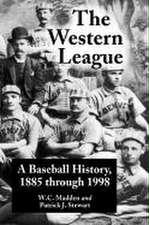 The Western League:  A Baseball History, 1885 Through 1999