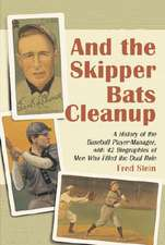 And the Skipper Bats Cleanup