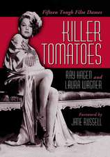 Killer Tomatoes:  Fifteen Tough Film Dames