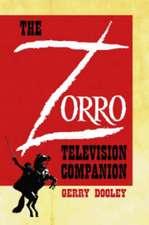 The Zorro Television Companion:  A Critical Appreciation