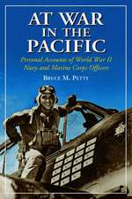 At War in the Pacific:  Personal Accounts of World War II Navy and Marine Officers