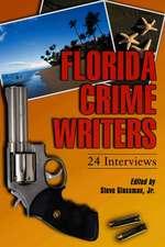 Florida Crime Writers: 24 Interviews